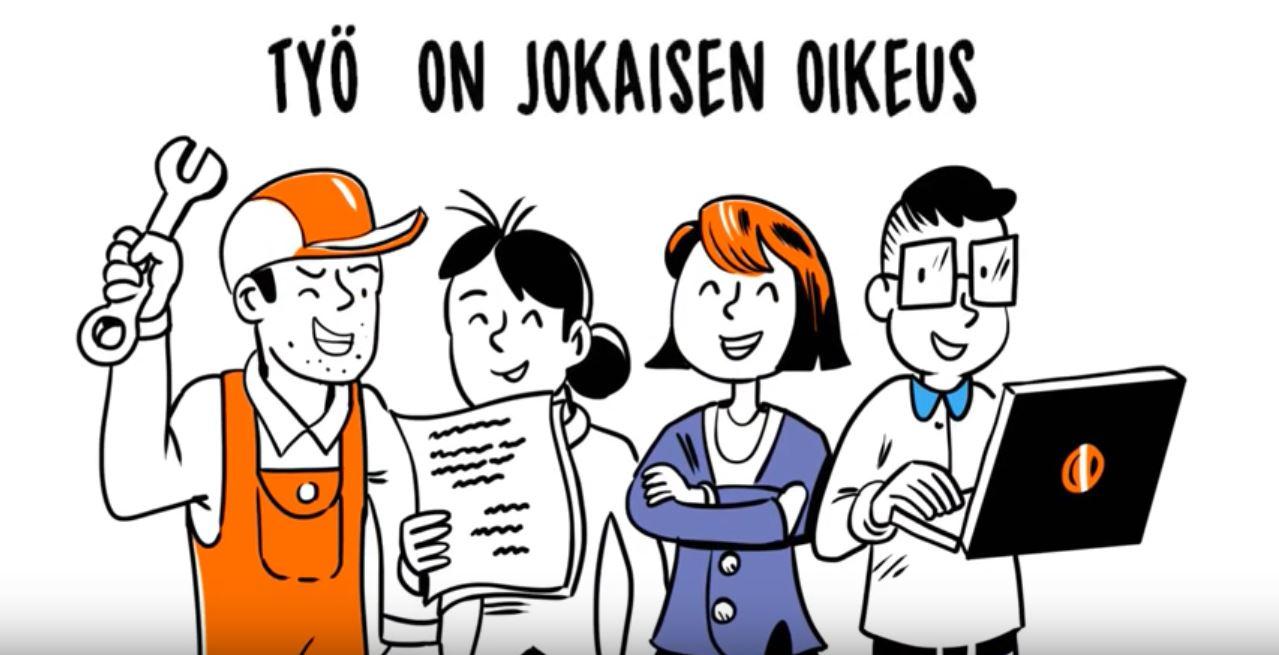 Piirroskuva. Työhaalareihin pukeutunut mies, paperipinoa kädessä pitävä nainen, nainen jakkupuvussa ja silmälasipäinen mies tietokone kädessään hymyilevät. Kuvan päällä lukee työ on jokaisen oikeus.